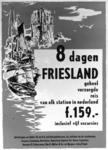 167097 Afbeelding van het affiche van de N.S. voor een geheel verzorgde reis van 8 dagen naar Friesland.