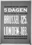 167102 Afbeelding van een door Jan de Haan ontworpen affiche van de N.S. voor 5-daagse reizen per trein naar Brussel en ...