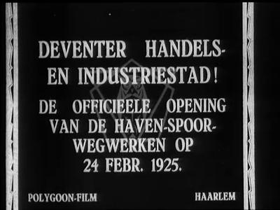 11789 BB01821 Reportage over de opening van de haven-spoorwegwegwerken te Deventer, met beelden van de aankomst op het ...