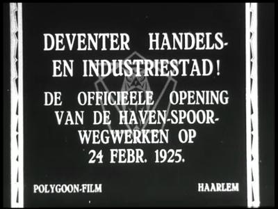 11815 BB01847 Reportage over de opening van de haven-spoorwegwegwerken te Deventer, met beelden van de aankomst op het ...