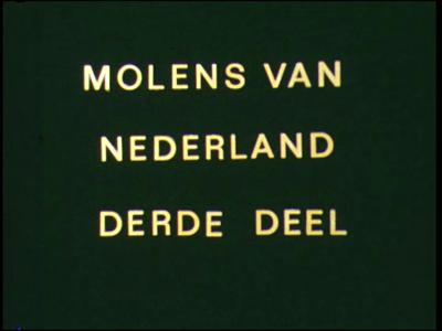 13430 BB02018 Een film over Nederlandse molens, met in dit deel o.a. de molentocht in Groningen, Schiedam molenstad, ...