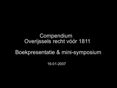 14696 BB04662 Ter gelegenheid van de presentatie van het Compendium van het Overijssels recht voor 1811 is door het HCO ...