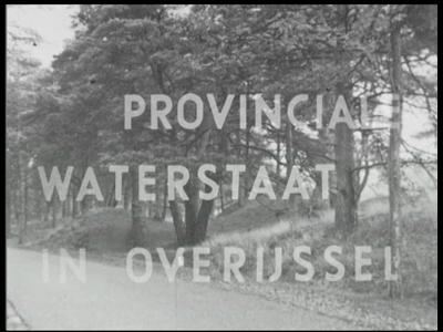 4203 BB03307 Documentaire over de dienst Provinciale Waterstaat in Overijssel. Na een introductie over het ontstaan van ...