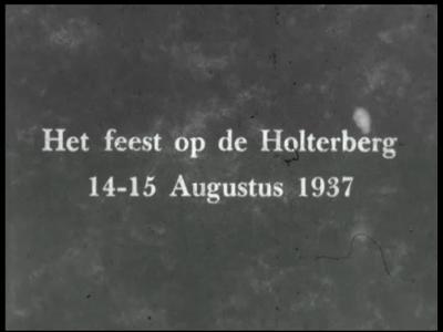 6145 BB07134 Een film uit de jaren dertig, rond een weekend op de Holterberg, aangeboden door dhr. G.(Gerard) Veth en ...