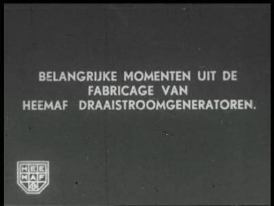 9460 BB02150 Bedrijfsfilm van Heemaf. Belangrijkste momenten uit de fabricage van de draaistroomgeneratoren.Beelden van ...