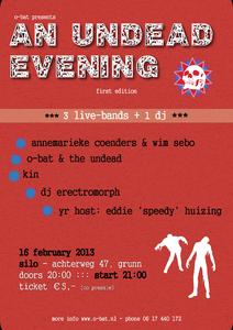 An Undead Evening : 3 live bands : Annemarieke Coenders & Wim Ibo; O-Bat & The Undead; Kin; DJ Erectromorph