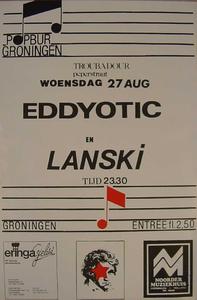 Beschrijving: affiche voor concert <br/>Bands: Eddyotic, Lanski <br/>Organisatie: het Popburo <br/>Ontwerper: <br/>Fotograaf: <br/>Uitgever: <br/>Datum evenement: 27 augustus 1986 <br/>Type: <br/>Techniek: <br/>Verwerving: <br/>Bijzonderheden: <br/>Locatie: de Troubadour in de Peperstraat in Groningen