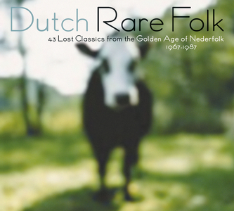 Dutch Rare Folk: 43 Lost Classics From The Golden Age Of Nederfolk