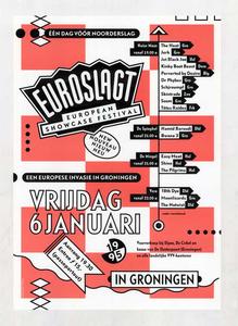 affiche Euroslagt 1995 <br/>Elzo Smid plus <br/>De Oosterpoort <br/>6 januari 1995 <br/>concertaffiche <br/>De Oosterpoort <br/>affiche van de eerste editie van Euroslagt, dat een <br/>indirect vervolg is op Noorderslagting. Euroslagt gaat in <br/>1999 verder als Eurosonic