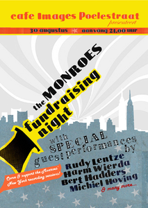 Affiche crowd funding muziekavond ter behoeve van opname nieuw album The Monroes iin New York. Datum: 30 augustus 2011 Locatie: Café Images Poelestraat Groningen